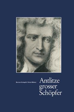 Antlitze Grosser Schöpfer von Balmer, Holzapfel,  B.