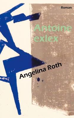 Antoine exlex von Roth,  Angelina