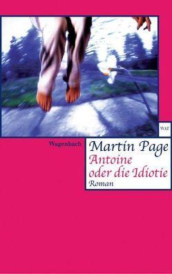 Antoine oder die Idiotie von Kahn,  Moshe, Page,  Martin