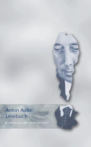 Anton Aulke Lesebuch von Aulke,  Anton, Gruhn,  Klaus
