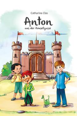 Anton aus der Amselgasse von Clas,  Catharina