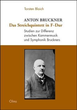 Anton Bruckner: Das Streichquintett in F-Dur von Blaich,  Torsten
