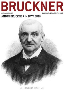 Anton Bruckner in Bayreuth von Harrandt,  Andrea