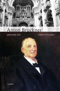 Anton Bruckner und seine Zeit von Fassone,  Alberto