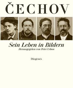 Anton Cechov. Sein Leben in Bildern von Urban,  Peter