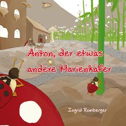 Anton, der etwas andere Marienkäfer von Romberger,  Ingrid