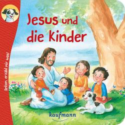 Anton, erzähl mir was! Jesus und die Kinder von Nagel,  Tina, Wilhelm,  Katharina