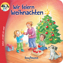 Anton, erzähl mir was! Wir feiern Weihnachten von Nagel,  Tina, Wilhelm,  Katharina