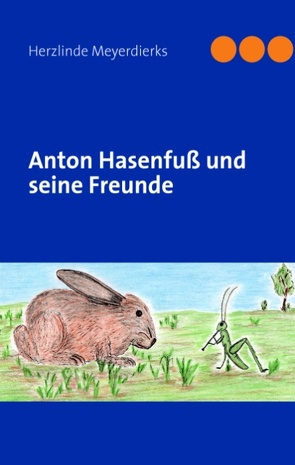 Anton Hasenfuß und seine Freunde von Meyerdierks,  Herzlinde