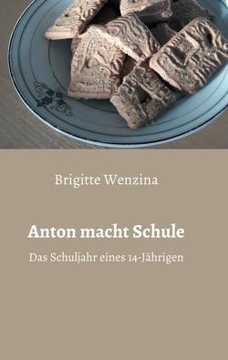 Anton macht Schule von Wenzina,  Brigitte