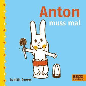Anton muss mal von Drews,  Judith