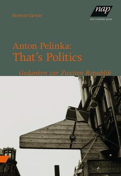 Anton Pelinka: That's Politics von Gärtner,  Reinhold
