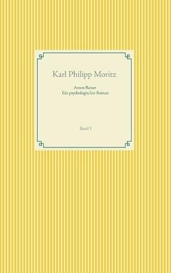 Anton Reiser – ein psychologischer Roman von Moritz,  Karl Philipp, Weber,  Frank