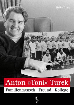 "Anton ""Toni"" Turek von Turek,  Heike"