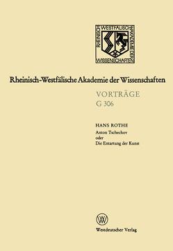 Anton Tschechov oder Die Entartung der Kunst von Rothe,  Hans