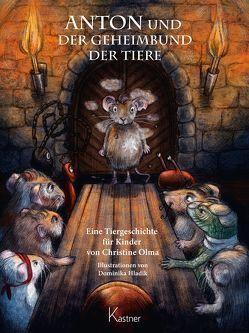 ANTON und der Geheimbund der Tiere von Hladik,  Dominika, Olma,  Christine