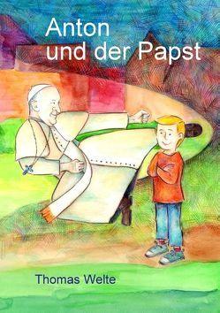 Anton und der Papst von Welte,  Thomas