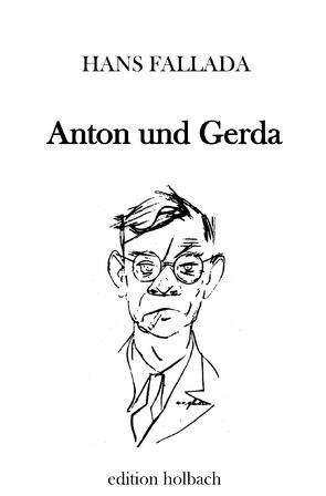 Anton und Gerda von Fallada,  Hans