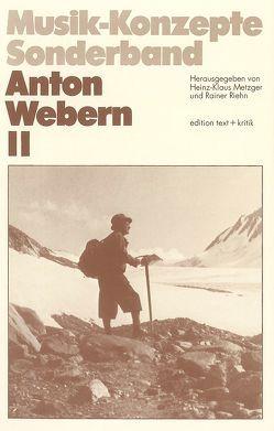 Anton Webern II von Metzger,  Heinz-Klaus, Riehn,  Rainer
