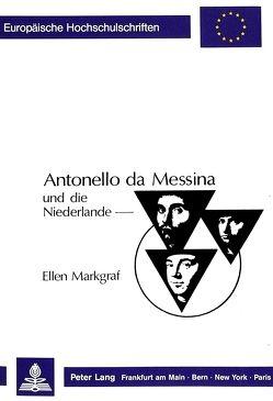 Antonello da Messina und die Niederlande von Markgraf,  Ellen