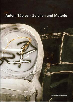 Antoni Tàpies – Zeichen und Materie von Manheim,  Ron