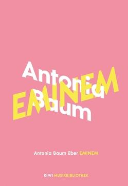 Antonia Baum über Eminem von Baum,  Antonia