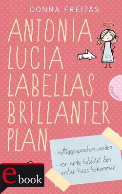 Antonia Lucia Labellas brillanter Plan von Freitas,  Donna, Gallus,  Christine