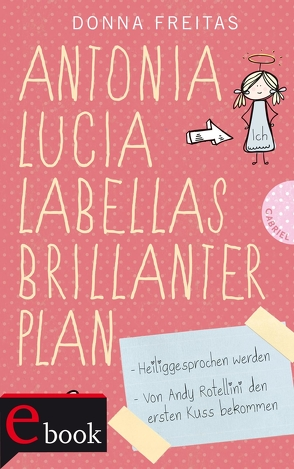 Antonia Lucia Labellas brillanter Plan von Freitas,  Donna, Gallus,  Christine