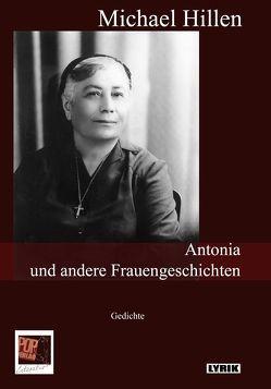 Antonia und andere Frauengeschichten von Hillen,  Michael, Pop,  Traian