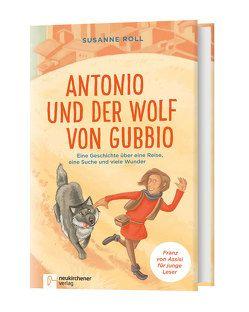 Antonio und der Wolf von Gubbio von Roll,  Susanne