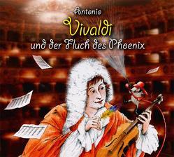 Antonio Vivaldi und der Fluch des Phoenix von Heusinger,  Heiner, Rübenacker,  Thomas, Unzner,  Christa, Vonau,  Michael