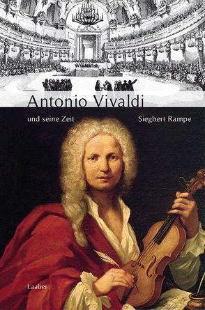 Antonio Vivaldi und seine Zeit von Rampe,  Siegbert