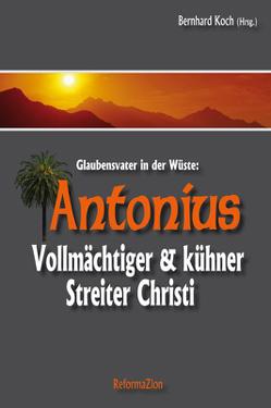 Antonius der Große von Koch,  Bernhard