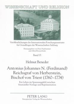 Antonius Johannes N. (Ferdinand) Reichsgraf von Herberstein, Bischof von Triest (1760-1774) von Beneder,  Helmut