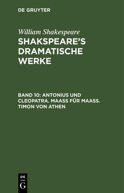 Antonius und Cleopatra. Maaß für Maaß. Timon von Athen von Schlegel,  August Wilhelm, Shakspeare,  William, Tieck,  Ludwig