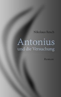 Antonius und die Versuchung von Resch,  Nikolaus
