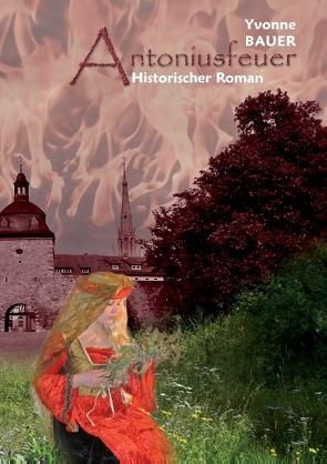 Antoniusfeuer von Bauer,  Yvonne