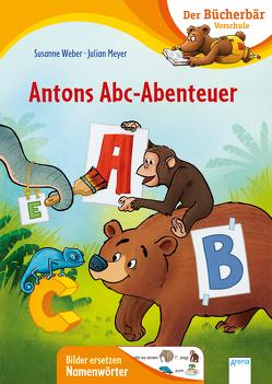 Antons Abc-Abenteuer von Meyer,  Julian, Weber,  Susanne