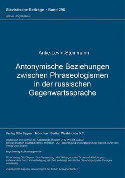 Antonymische Beziehungen zwischen Phraseologismen in der russischen Gegenwartssprache von Levin-Steinmann,  Anke