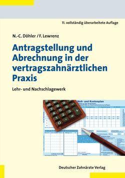 Antragstellung und Abrechnung in der vertragszahnärztlichen Praxis von Lewrenz,  Frank