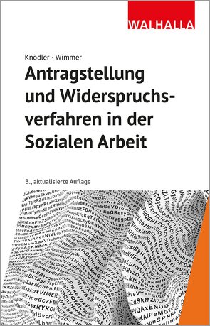 Antragstellung und Widerspruchsverfahren in der Sozialen Arbeit von Feldbaum,  Eva, Knödler,  Christoph