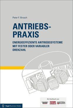 Antriebspraxis von Brosch,  Peter F.