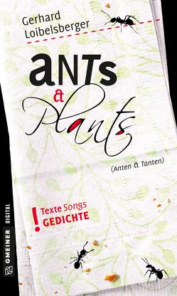 Ants & Plants von Loibelsberger,  Gerhard