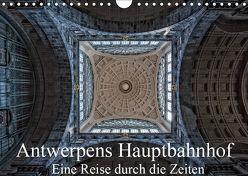 Antwerpens Hauptbahnhof – Eine Reise durch die Zeiten (Wandkalender 2019 DIN A4 quer) von Abel,  Micaela