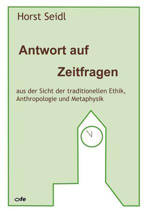 Antwort auf Zeitfragen von Seidl,  Horst