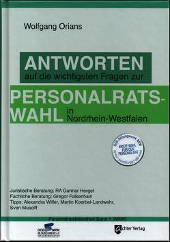 Antworten auf die wichtigsten Fragen zur Personalratswahl in Nordrhein-Westfahlen von Orians,  Wolfgang