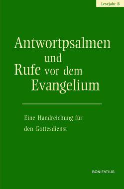Antwortpsalmen und Rufe vor dem Evangelium – Lesejahr B von Hirt,  Walter