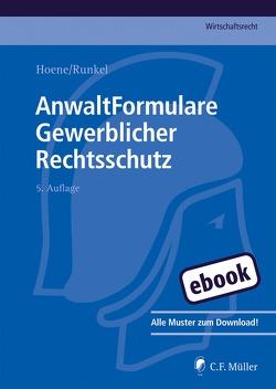 AnwaltFormulare Gewerblicher Rechtsschutz von Althaus,  Arndt, Hennicke,  Rüdiger, Hoene,  LL.M.,  Verena, Runkel,  Kai