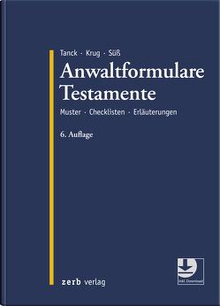 Anwaltformulare Testamente von Krug,  Walter, Süß,  Rembert, Tanck,  Manuel