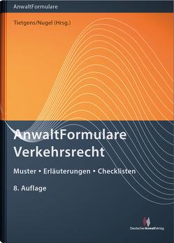 AnwaltFormulare Verkehrsrecht von Nugel,  Michael, Tietgens,  Jens